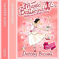 Magic Ballerina (15) - Holly and the Magic Tiara