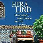 Mein Mann, seine Frauen und ich | Hera Lind