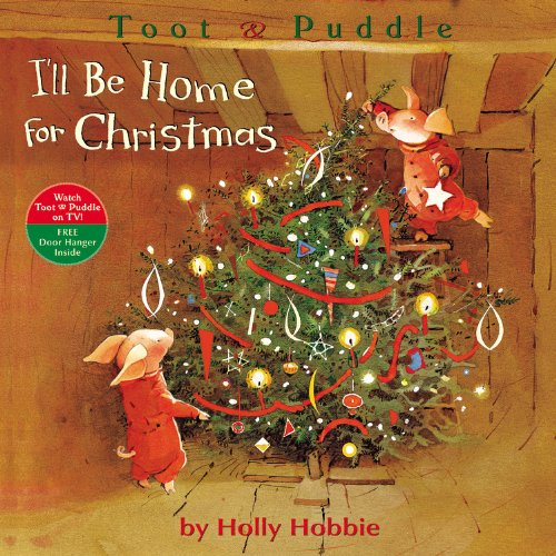 A Home For Christmas.I Ll Be Home For Christmas Holly Hobbie 9780316033831