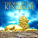 The Way to the Kingdom Audiobook by Joseph Benner Narrated by Jim Wentland