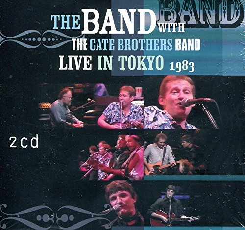 Price comparison product image The Band : Like in Tokyo 1983 (With the Cate Brothers Band) 2 Cd Set Digipak with Foldout [Import] | the Band , the Cate Brothers Band,Rick Danko, Levon Helm As the Band Compact Disc Set