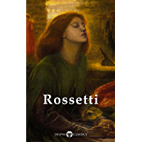 Delphi Complete Paintings of Dante Gabriel Rossetti (Illustrated) (Masters of Art Book 8)