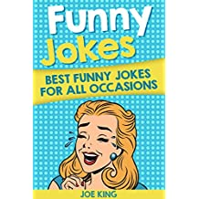 Funny Jokes: Funny Jokes for All Occasions (Funny Jokes, Stories & Riddles Book 8) (English Edition)