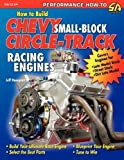 How to Build Chevy Small-Block Circle-Track Racing Engines, Jeff Huneycutt, 1613250096