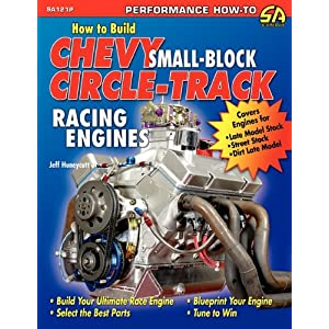 How to Build Chevy Small-Block Circle-Track Racing Engines - 2007 publication. Jf Hunycut
