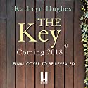 The Key Audiobook by Kathryn Hughes Narrated by To Be Announced