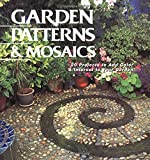 Garden Patterns and Mosaics, Clare Matthews and Creative Publishing International Editors, 1589230795
