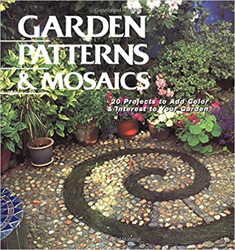 Download Garden Patterns & Mosaics: 20 Projects to Add Color & Interest to Your Garden PDF