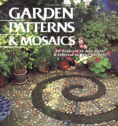 Garden Patterns & Mosaics: 20 Projects to Add Color & Interest to Your Garden -