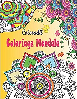 Amazon Fr Coloriage Mandala Livre De Coloriage Mandalas Anti Stress Adultes 50 Mandalas A Colorier Pour Apaiser L Ame Et Attenuer Le Stress Mandala A Colorier Adulte Coloriage Magique Adulte