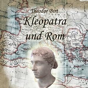 Kleopatra und Rom Hörbuch