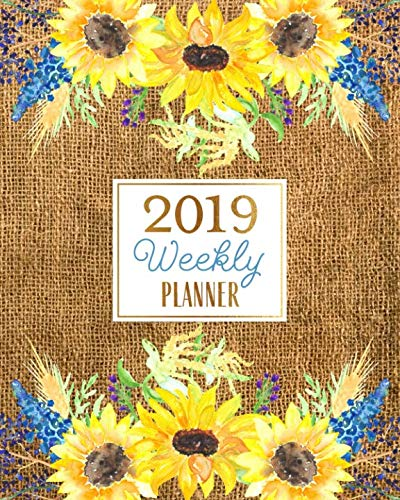 2019 Weekly Planner: Rustic Burlap & Watercolor Sunflowers Agenda Book Organizer