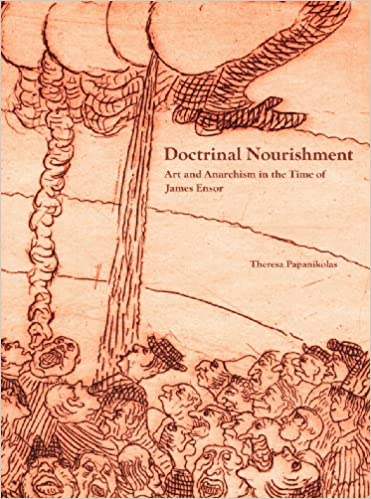 Art and Anarchism in the Time of James Ensor Doctrinal Nourishment