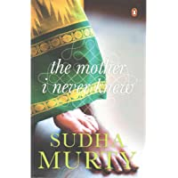 The Mother I Never Knew by Sudha Murty - Paperback