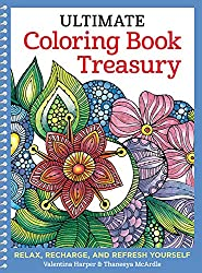 Ultimate Coloring Book Treasury: Relax, Recharge, and Refresh Yourself (Coloring Collection)