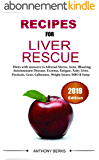 Recipes For Liver Rescue: Diet Answers to Fatty Liver, Weight Loss Issues, Fatigue, Gallstones (English Edition)