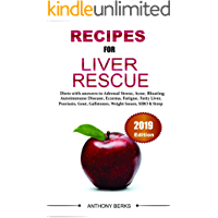 Recipes For Liver Rescue: Diet Answers to Fatty Liver, Weight Loss Issues, Fatigue, Gallstones