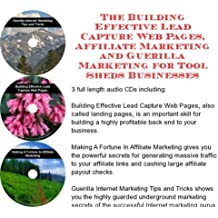 The Guerilla Marketing, Building Effective Lead Capture Web Pages, Affiliate Marketing for Tool Sheds Businesses