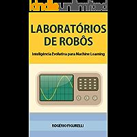 Laboratórios de Robôs: Inteligência Evolutiva para Machine Learning