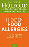 Hidden Food Allergies: Is what you eat making you ill? (English Edition)