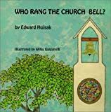 Who Rang the Church Bell?, Edward J. Hujsak, 1886133042