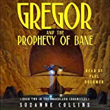 Gregor and the Prophecy of Bane: Underland Chronicles, Book 2
