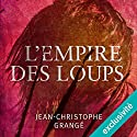 L'empire des loups Audiobook by Jean-Christophe Grangé Narrated by Véronique Groux de Miéri, José Heuzé