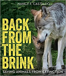 Back from the Brink: Saving Animals from Extinction: Castaldo, Nancy:  9780544953437: Amazon.com: Books
