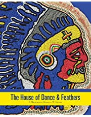 The House of Dance & Feathers: A Museum by Ronald W. Lewis