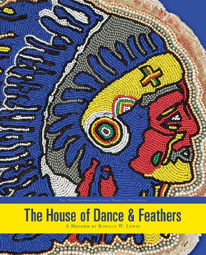 (The House Of Dance And Feathers:: A Museum By Ronald W Lewis)