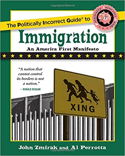 Zmirak – The Politically Incorrect Guide to Immigration