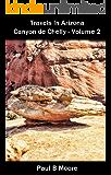 Travels In Arizona - Canyon de Chelly - Volume 2