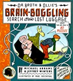 Dr. Broth and Ollie's Brain-Boggling Search for the Lost Luggage, Michael Abrams and Jeffrey Winters, 0684870010