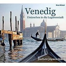 Venedig: Eintauchen in die Lagunenstadt Hörbuch von  div. Gesprochen von: Olaf Pessler, Markus Kästle