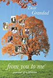 Dear Grandad, from you to me : Memory Journal capturing your grandfather's own amazing stories (Tree design)