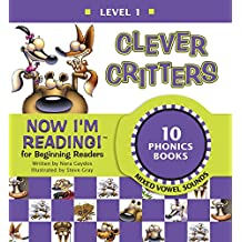 Now I'm Reading! Level 1: Clever Critters (Mixed Vowel Sounds) (NIR! Leveled Readers)