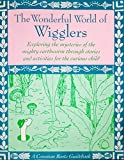 img - for The Wonderful World of Wigglers: Exploring the Mysteries and Magic of the Mighty Earthworm book / textbook / text book