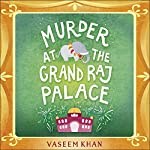 Murder at the Grand Raj Palace: Baby Ganesh Agency, Book 4 | Vaseem Khan