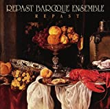 Repast - Baroque Music by Buxtehude, Couperin, Hacquart, Leclair, Morel and Rameau