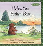 I Miss You, Father Bear, Else Holmelund Minarik, 0694016896