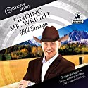 Finding Mr. Wright (Dreamspun Desires) Audiobook by BA Tortuga Narrated by Robbie Nelson