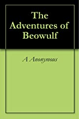 The Adventures of Beowulf Kindle Edition
