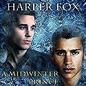 A Midwinter Prince Hörbuch von Harper Fox Gesprochen von: Rusty Coles