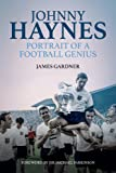 Johnny Haynes: Portrait of a Football Genius