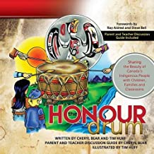 Honour Drum, The: Sharing the Beauty of Canada's Indigenous People with Children, Famili