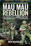 Mau Mau Rebellion: The Emergency in Kenya 1952–1956