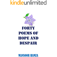 Forty Poems of Hope and Despair (English Edition)