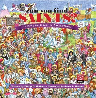 [(Can You Find the Saints?: Introducing Your Child to Holy Men and Women )] [Author: Phillip D. Gallery] [Apr-2005]