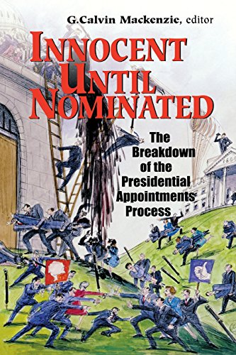 Innocent Until Nominated: The Breakdown of the Presidential Appointments Process