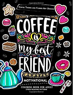 Motivation Coloring Book For Adult Coffee Is My Best Friend Animals And